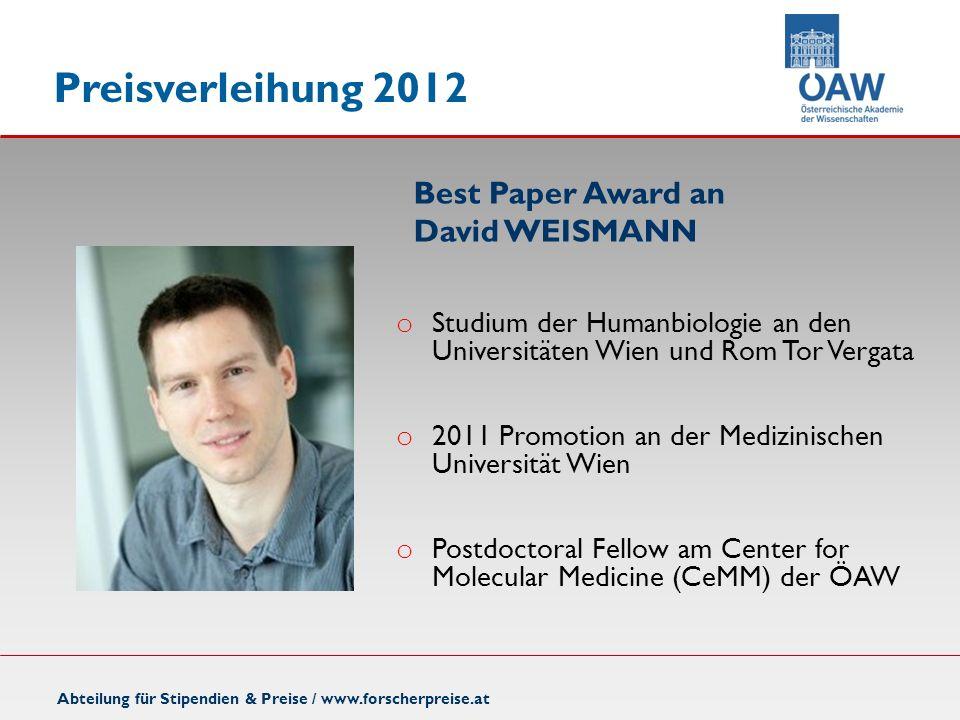 Preisverleihung 2012 Abteilung für Stipendien & Preise / www.forscherpreise.at o Studium der Humanbiologie an den Universitäten Wien und Rom Tor Verga