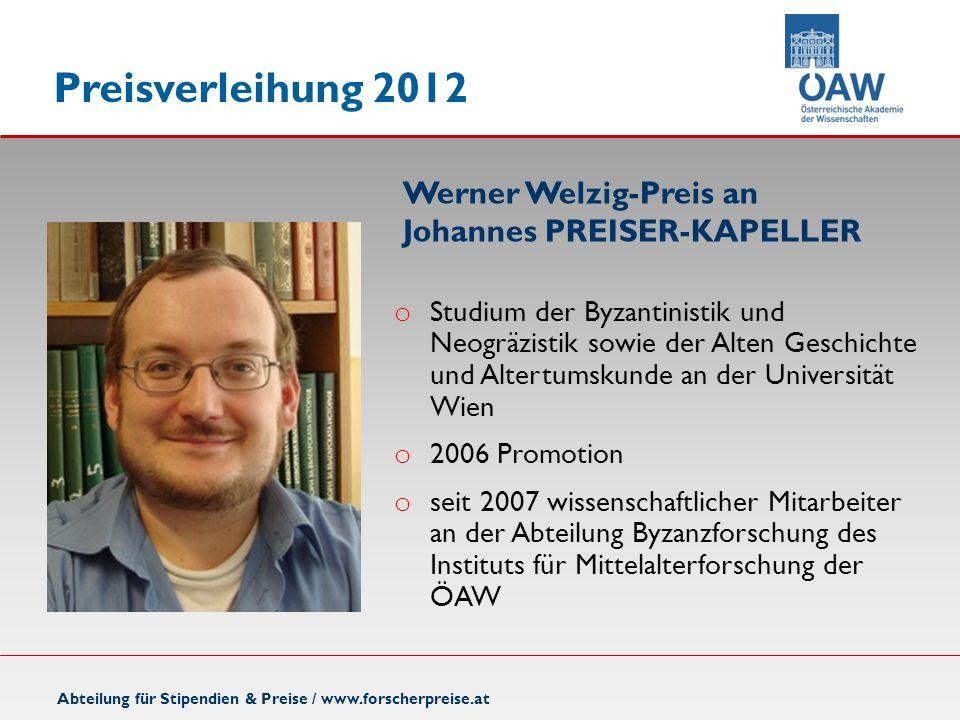 Abteilung für Stipendien & Preise / www.forscherpreise.at o Studium der Byzantinistik und Neogräzistik sowie der Alten Geschichte und Altertumskunde a
