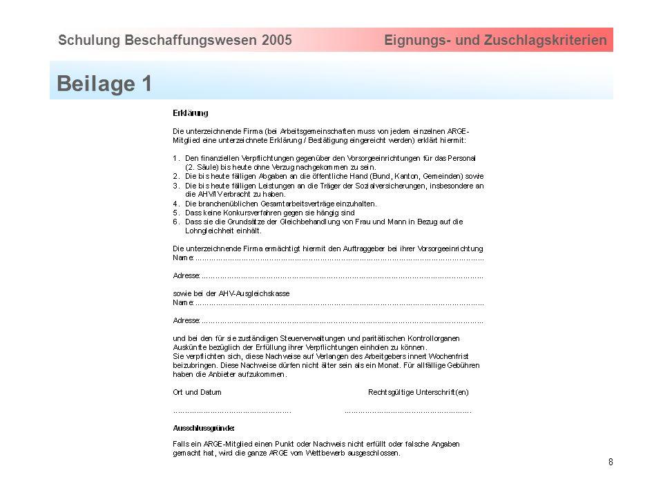 Hauptthema eingeben via Ansicht > Master > FolienmasterSchulung Beschaffungswesen 2005 Eignungs- und Zuschlagskriterien 8 Beilage 1