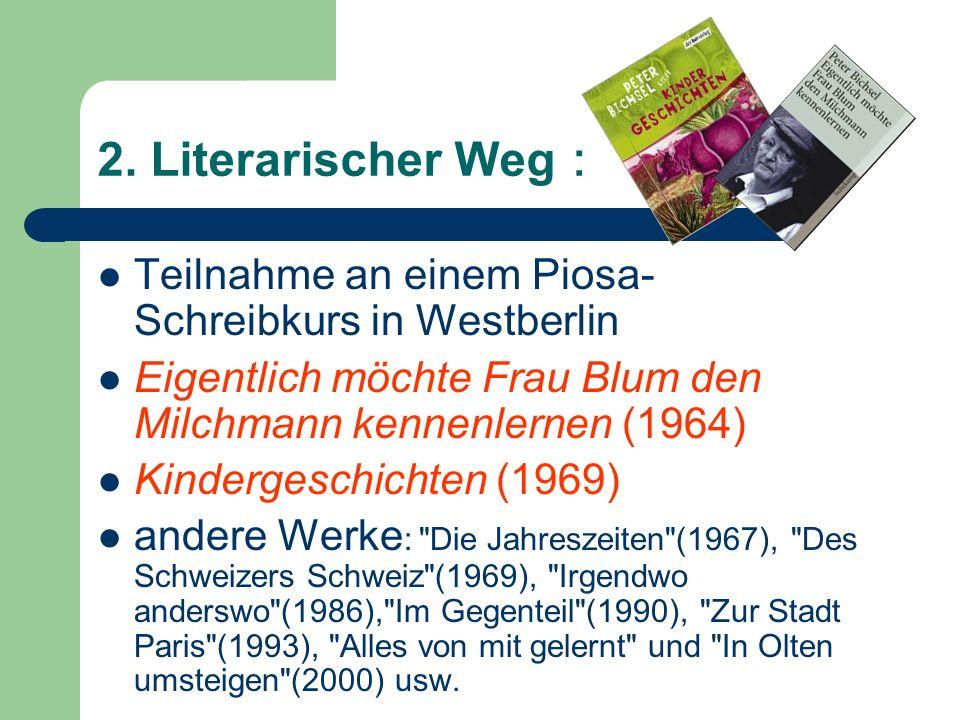 2. Literarischer Weg Teilnahme an einem Piosa- Schreibkurs in Westberlin Eigentlich möchte Frau Blum den Milchmann kennenlernen (1964) Kindergeschicht
