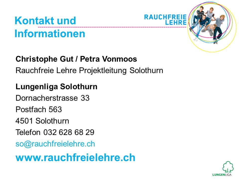 Christophe Gut / Petra Vonmoos Rauchfreie Lehre Projektleitung Solothurn Lungenliga Solothurn Dornacherstrasse 33 Postfach 563 4501 Solothurn Telefon
