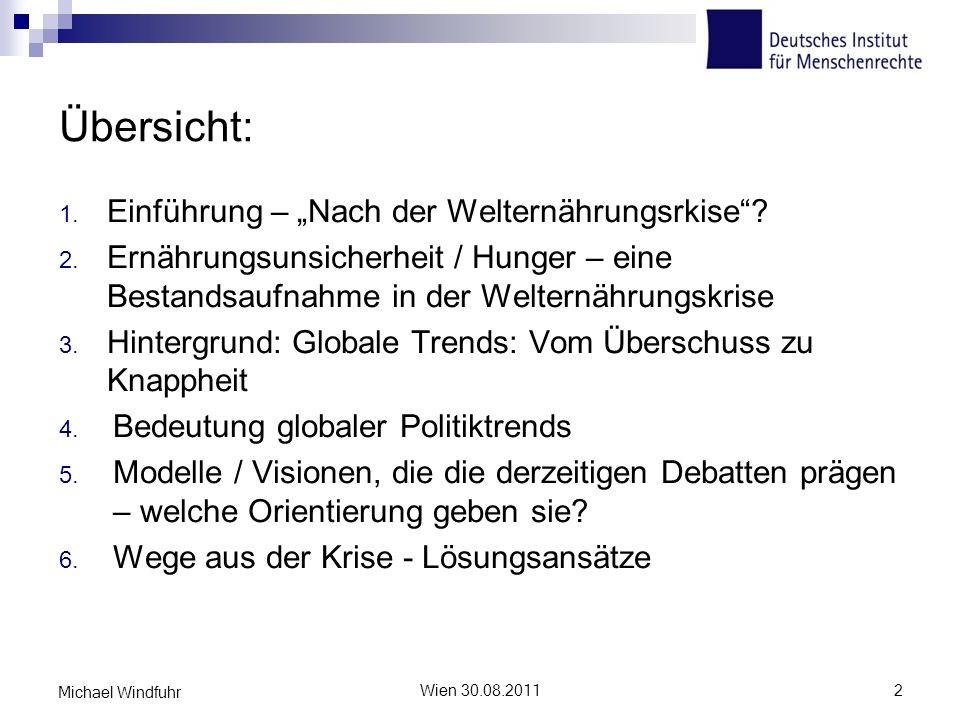 Übersicht: 1. Einführung – Nach der Welternährungsrkise? 2. Ernährungsunsicherheit / Hunger – eine Bestandsaufnahme in der Welternährungskrise 3. Hint
