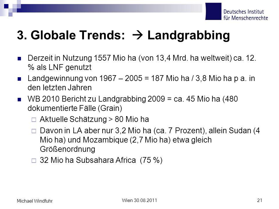 3. Globale Trends: Landgrabbing Derzeit in Nutzung 1557 Mio ha (von 13,4 Mrd. ha weltweit) ca. 12. % als LNF genutzt Landgewinnung von 1967 – 2005 = 1
