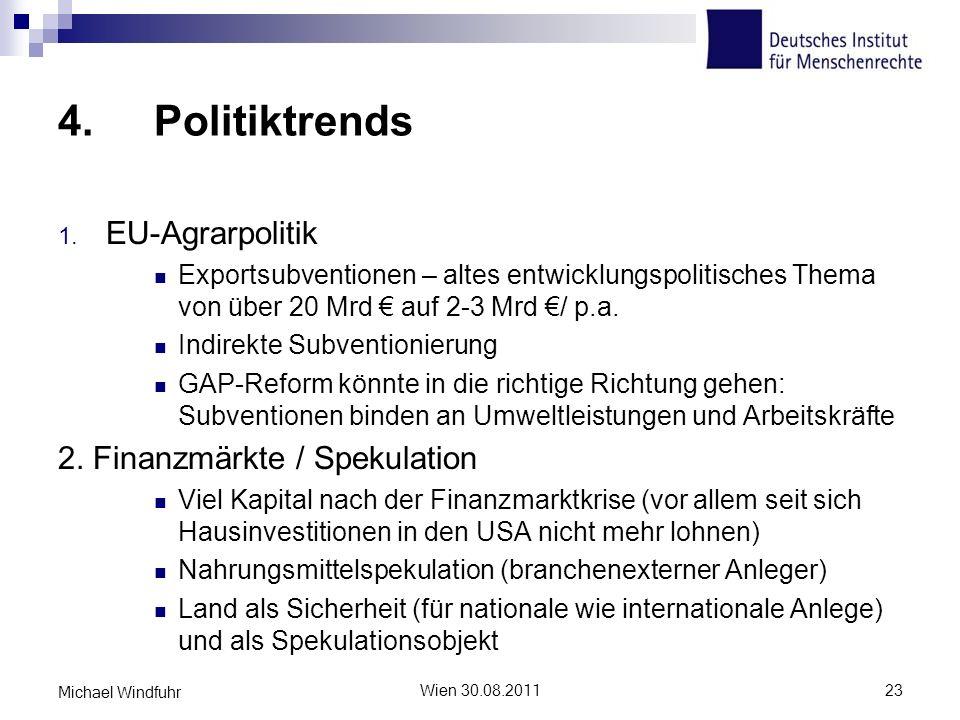 4. Politiktrends 1. EU-Agrarpolitik Exportsubventionen – altes entwicklungspolitisches Thema von über 20 Mrd auf 2-3 Mrd / p.a. Indirekte Subventionie