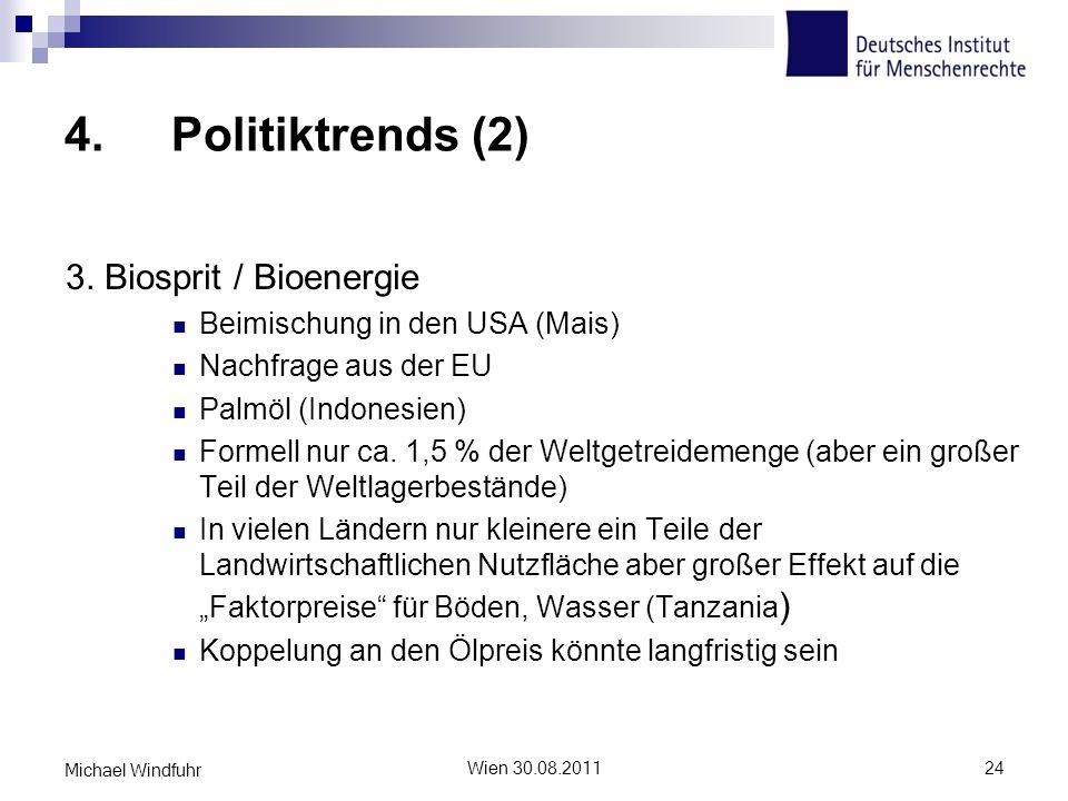 4. Politiktrends (2) 3. Biosprit / Bioenergie Beimischung in den USA (Mais) Nachfrage aus der EU Palmöl (Indonesien) Formell nur ca. 1,5 % der Weltget