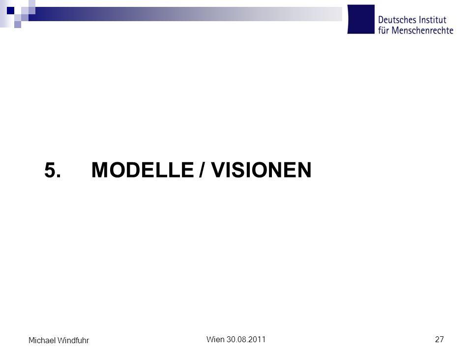 5. MODELLE / VISIONEN Wien 30.08.201127 Michael Windfuhr