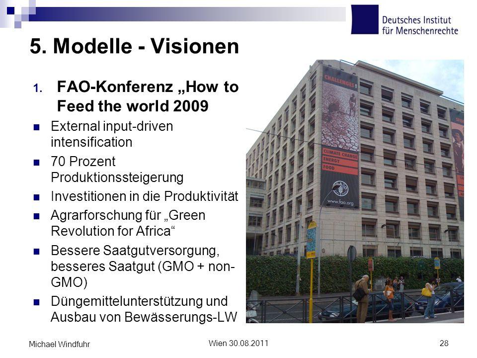 5. Modelle - Visionen 1. FAO-Konferenz How to Feed the world 2009 External input-driven intensification 70 Prozent Produktionssteigerung Investitionen