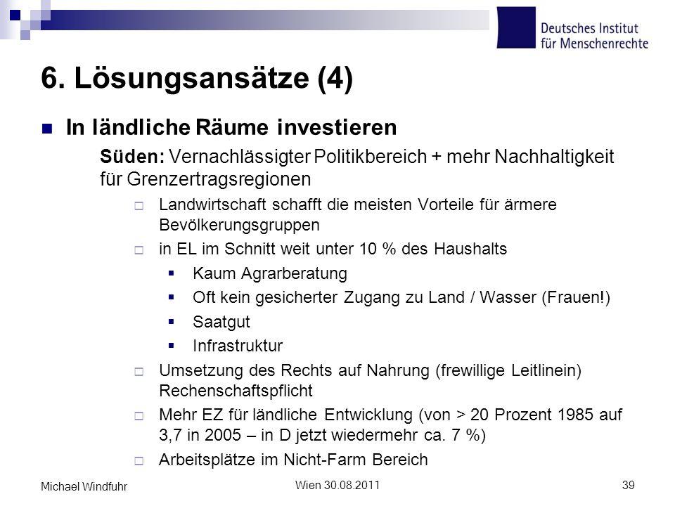 6. Lösungsansätze (4) In ländliche Räume investieren Süden: Vernachlässigter Politikbereich + mehr Nachhaltigkeit für Grenzertragsregionen Landwirtsch