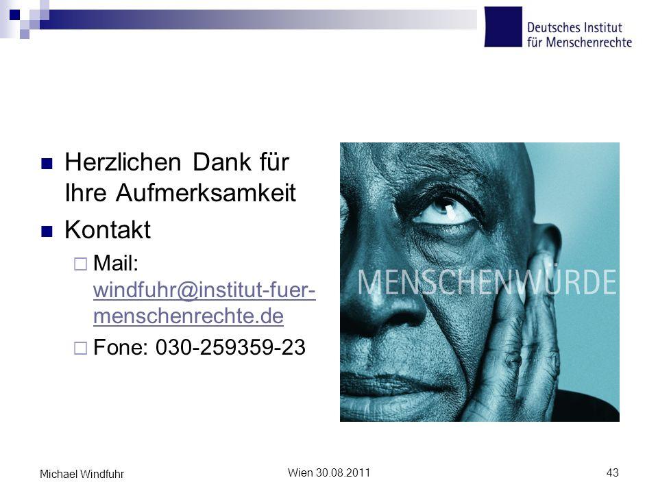 Herzlichen Dank für Ihre Aufmerksamkeit Kontakt Mail: windfuhr@institut-fuer- menschenrechte.de windfuhr@institut-fuer- menschenrechte.de Fone: 030-25