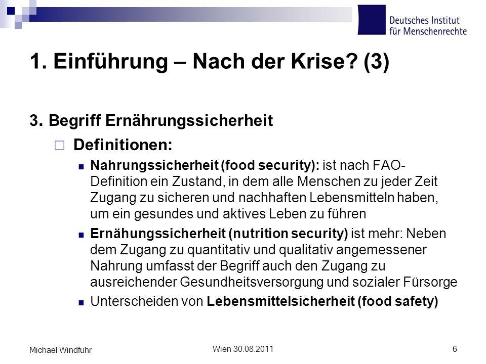 1. Einführung – Nach der Krise? (3) 3. Begriff Ernährungssicherheit Definitionen: Nahrungssicherheit (food security): ist nach FAO- Definition ein Zus