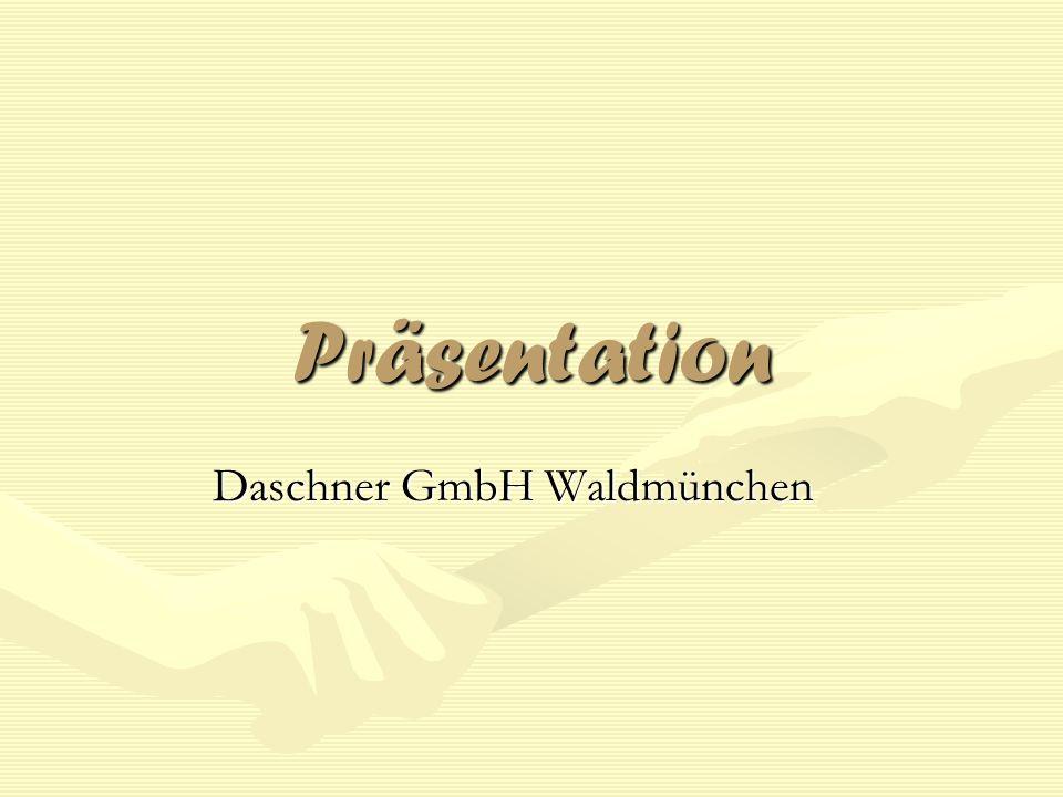 Präsentation Daschner GmbH Waldmünchen