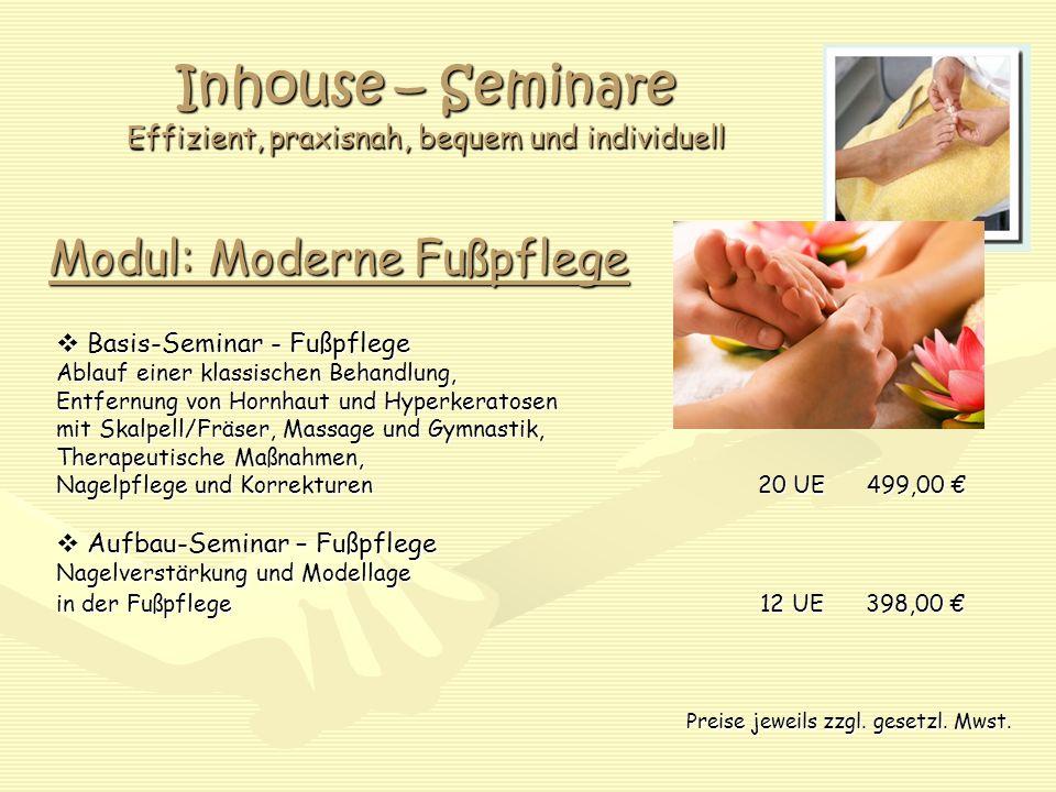 Inhouse – Seminare Effizient, praxisnah, bequem und individuell Modul: Moderne Fußpflege Basis-Seminar - Fußpflege Basis-Seminar - Fußpflege Ablauf ei