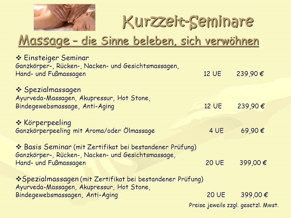 Kurzzeit-Seminare Massage – die Sinne beleben, sich verwöhnen Einsteiger Seminar Einsteiger Seminar Ganzkörper-, Rücken-, Nacken- und Gesichtsmassagen
