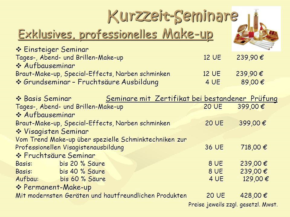 Kurzzeit-Seminare Exklusives, professionelles Make-up Einsteiger Seminar Einsteiger Seminar Tages-, Abend- und Brillen-Make-up 12 UE 239,90 Tages-, Ab