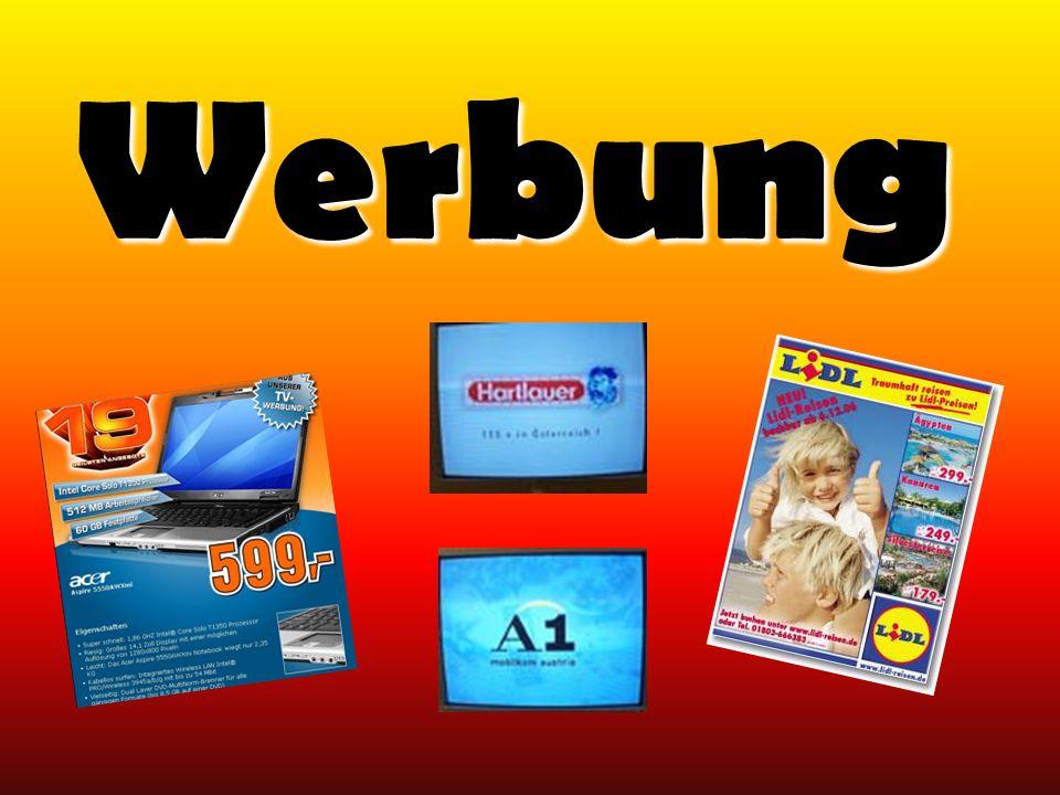 Wichtigste Werbungen: 1. Printwerbung 2. TV-Werbung