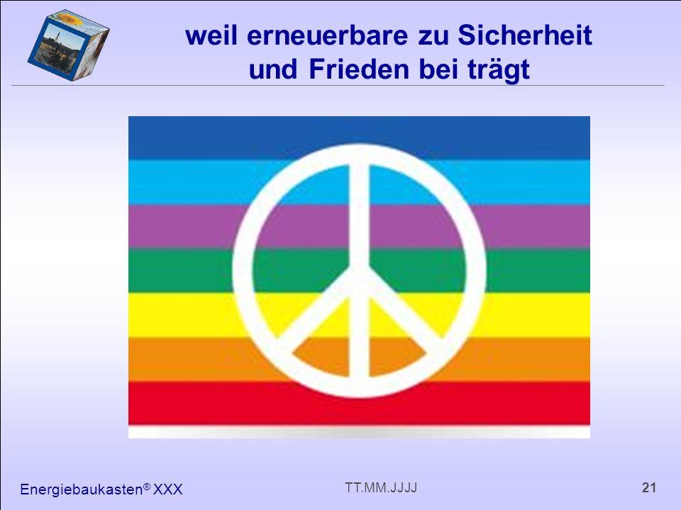 Energiebaukasten ® XXX 21TT.MM.JJJJ weil erneuerbare zu Sicherheit und Frieden bei trägt