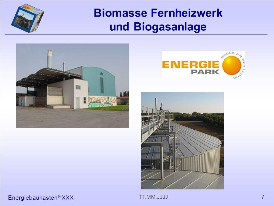 Energiebaukasten ® XXX 7TT.MM.JJJJ Biomasse Fernheizwerk und Biogasanlage