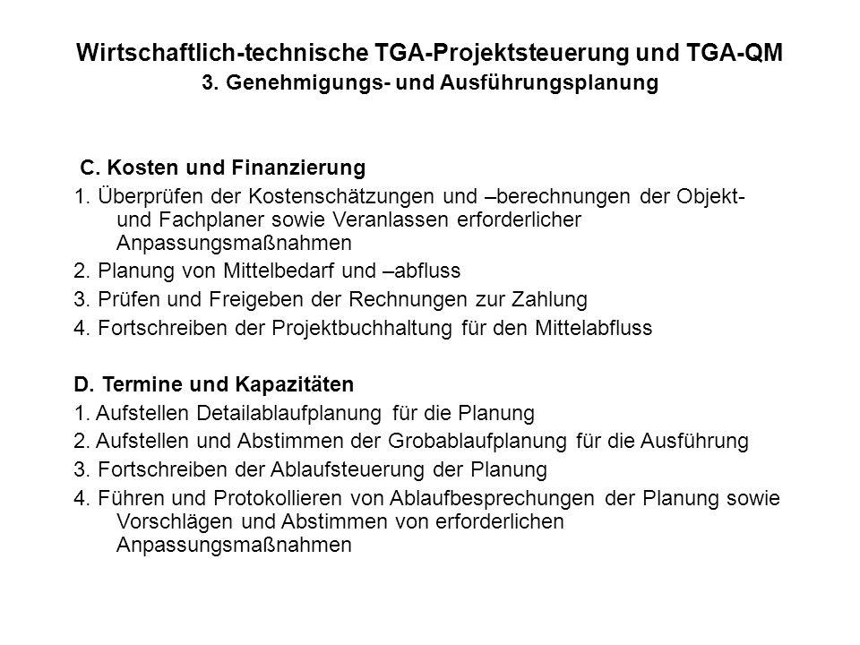 Wirtschaftlich-technische TGA-Projektsteuerung und TGA-QM 3. Genehmigungs- und Ausführungsplanung C. Kosten und Finanzierung 1. Überprüfen der Kostens