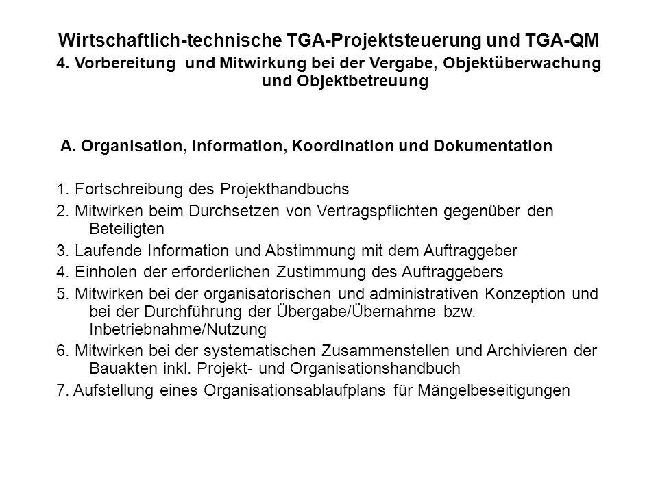 Wirtschaftlich-technische TGA-Projektsteuerung und TGA-QM 4. Vorbereitung und Mitwirkung bei der Vergabe, Objektüberwachung und Objektbetreuung A. Org
