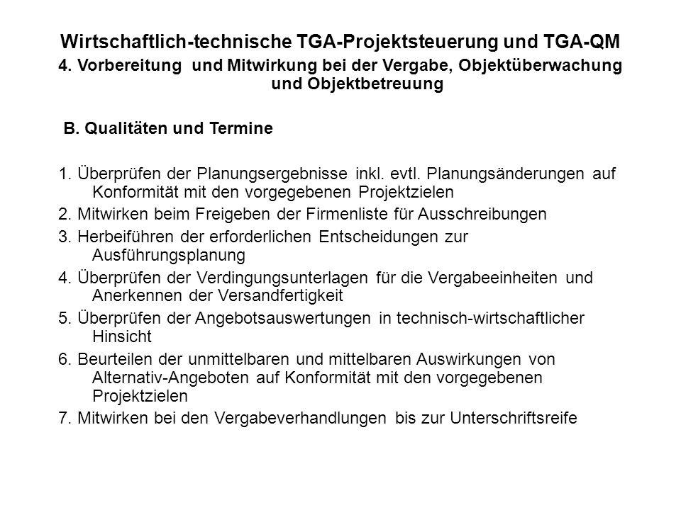 Wirtschaftlich-technische TGA-Projektsteuerung und TGA-QM 4. Vorbereitung und Mitwirkung bei der Vergabe, Objektüberwachung und Objektbetreuung B. Qua