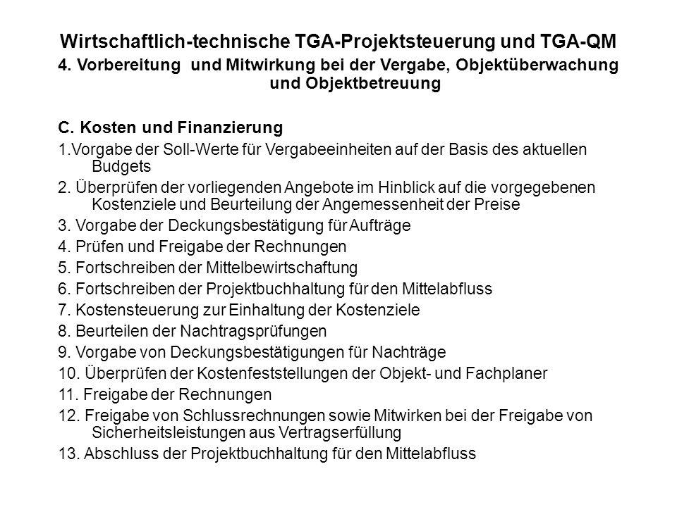 Wirtschaftlich-technische TGA-Projektsteuerung und TGA-QM 4. Vorbereitung und Mitwirkung bei der Vergabe, Objektüberwachung und Objektbetreuung C. Kos