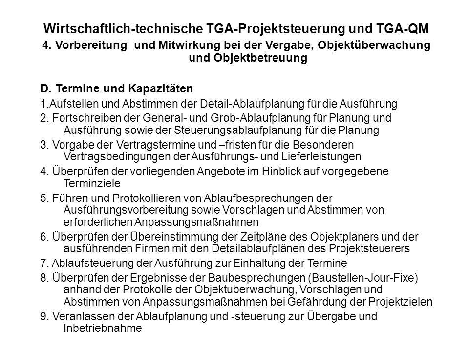 Wirtschaftlich-technische TGA-Projektsteuerung und TGA-QM 4. Vorbereitung und Mitwirkung bei der Vergabe, Objektüberwachung und Objektbetreuung D. Ter