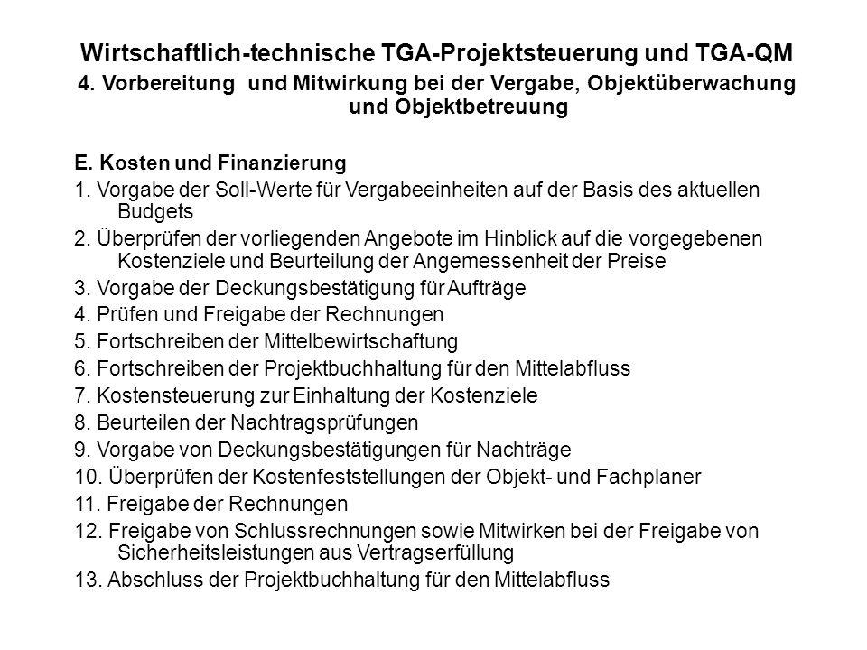 Wirtschaftlich-technische TGA-Projektsteuerung und TGA-QM 4. Vorbereitung und Mitwirkung bei der Vergabe, Objektüberwachung und Objektbetreuung E. Kos