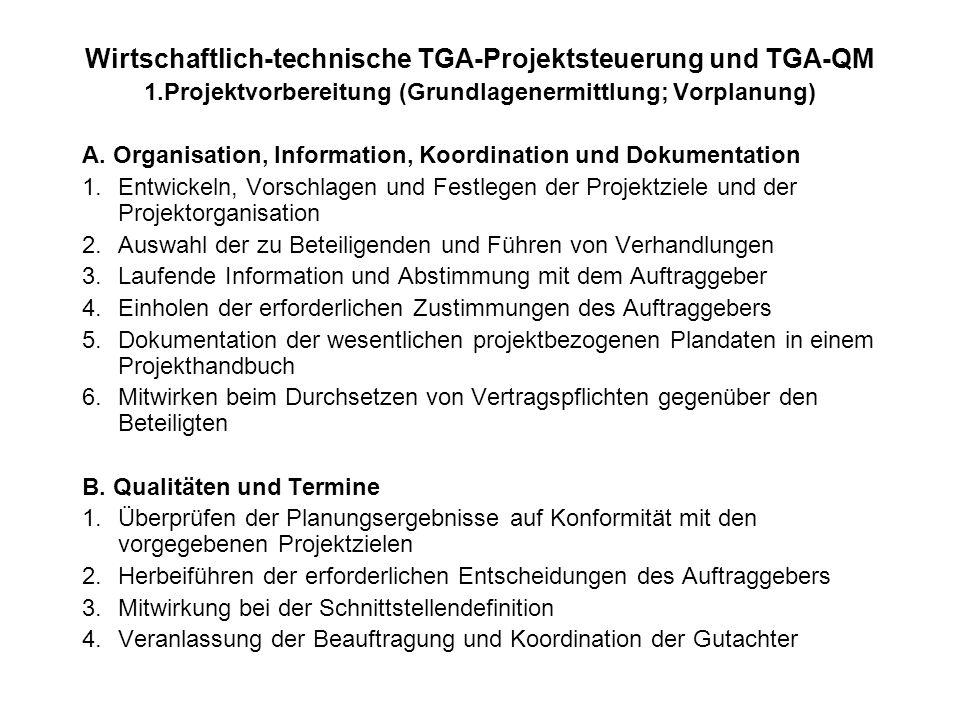Wirtschaftlich-technische TGA-Projektsteuerung und TGA-QM 1.Projektvorbereitung (Grundlagenermittlung; Vorplanung) A. Organisation, Information, Koord