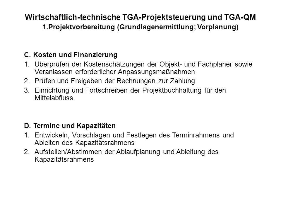Wirtschaftlich-technische TGA-Projektsteuerung und TGA-QM 1.Projektvorbereitung (Grundlagenermittlung; Vorplanung) C. Kosten und Finanzierung 1.Überpr