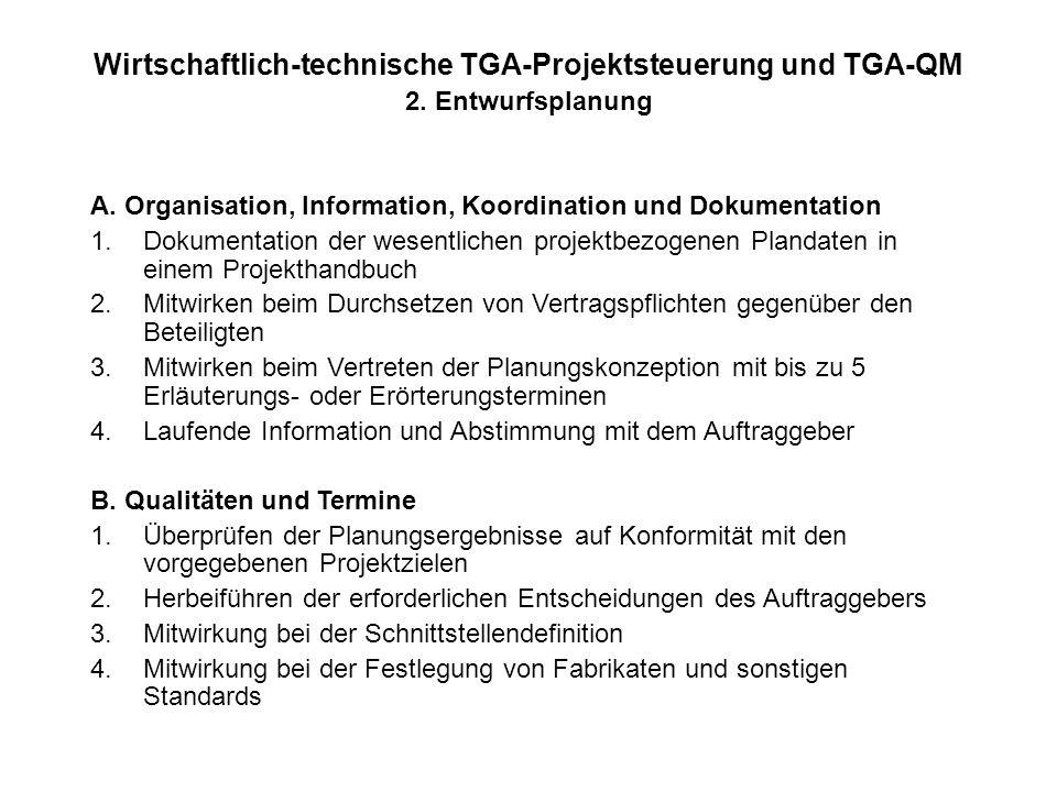 Wirtschaftlich-technische TGA-Projektsteuerung und TGA-QM 2. Entwurfsplanung A. Organisation, Information, Koordination und Dokumentation 1.Dokumentat