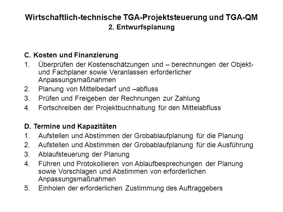 Wirtschaftlich-technische TGA-Projektsteuerung und TGA-QM 2. Entwurfsplanung C. Kosten und Finanzierung 1.Überprüfen der Kostenschätzungen und – berec