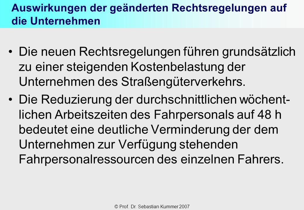 © Prof. Dr. Sebastian Kummer 2007 Auswirkungen der geänderten Rechtsregelungen auf die Unternehmen Die neuen Rechtsregelungen führen grundsätzlich zu