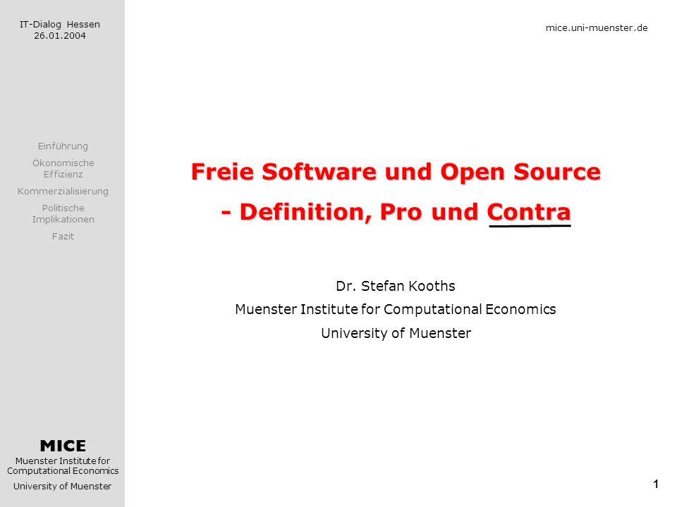 MICE Muenster Institute for Computational Economics University of Muenster IT-Dialog Hessen 26.01.2004 1 mice.uni-muenster.de Freie Software und Open
