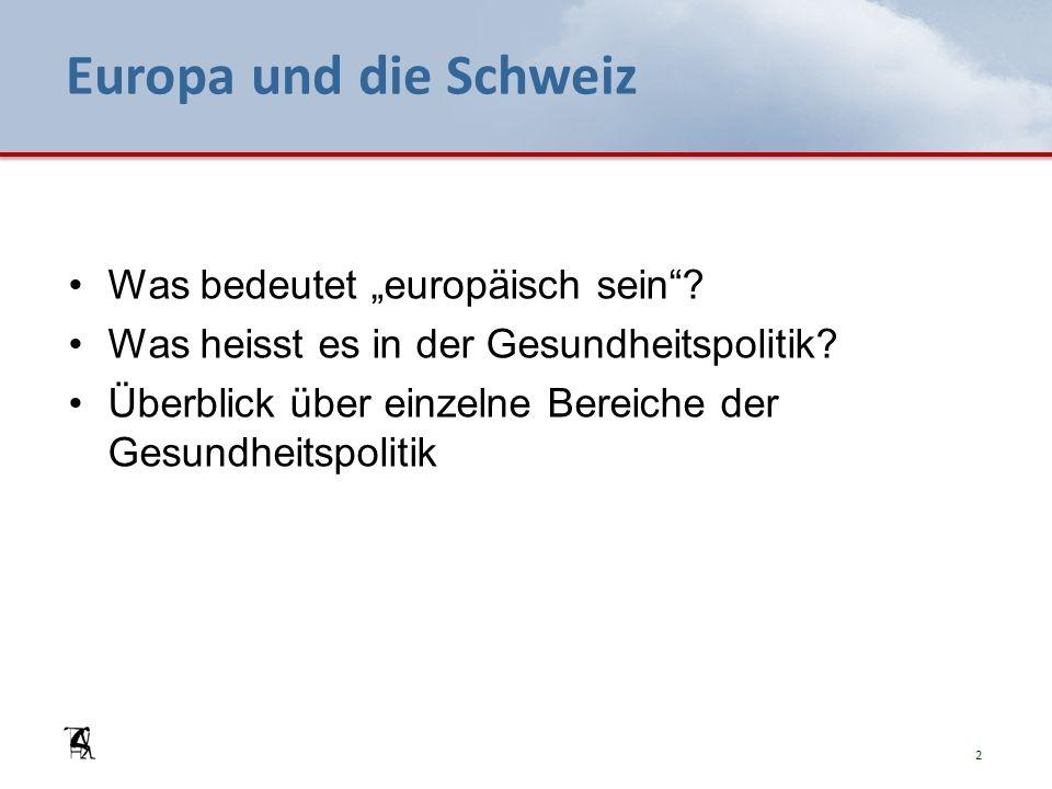Europa und die Schweiz Was bedeutet europäisch sein.