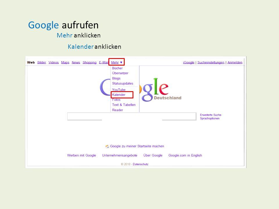 Google aufrufen Mehr anklicken Kalender anklicken