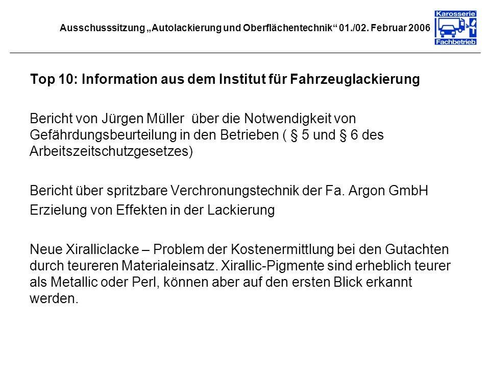 Ausschusssitzung Autolackierung und Oberflächentechnik 01./02. Februar 2006 Top 10: Information aus dem Institut für Fahrzeuglackierung Bericht von Jü