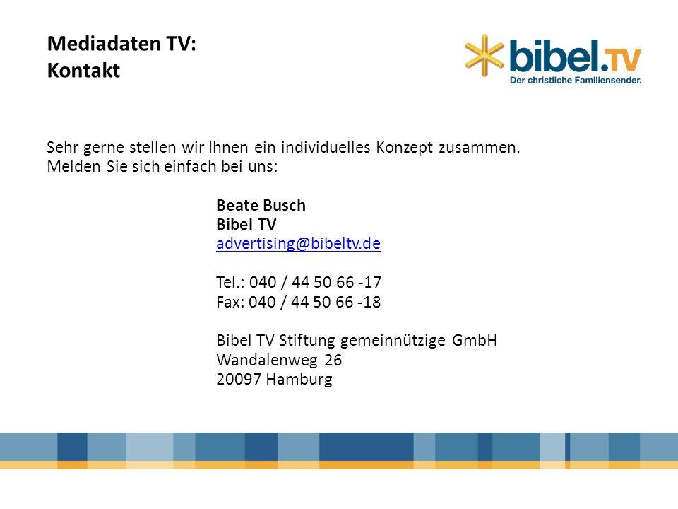 Mediadaten TV: Kontakt Sehr gerne stellen wir Ihnen ein individuelles Konzept zusammen. Melden Sie sich einfach bei uns: Beate Busch Bibel TV advertis