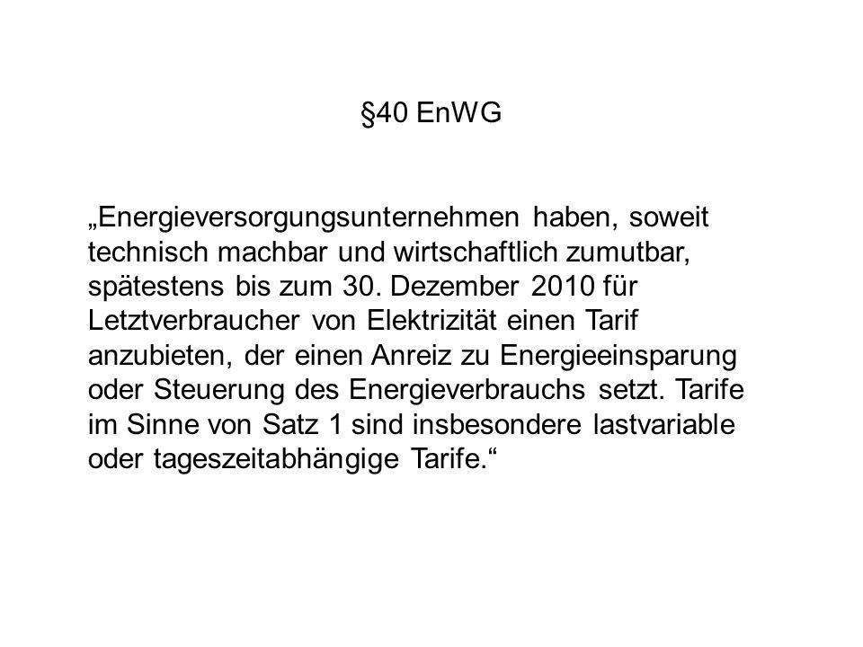 Energieversorgungsunternehmen haben, soweit technisch machbar und wirtschaftlich zumutbar, spätestens bis zum 30. Dezember 2010 für Letztverbraucher v