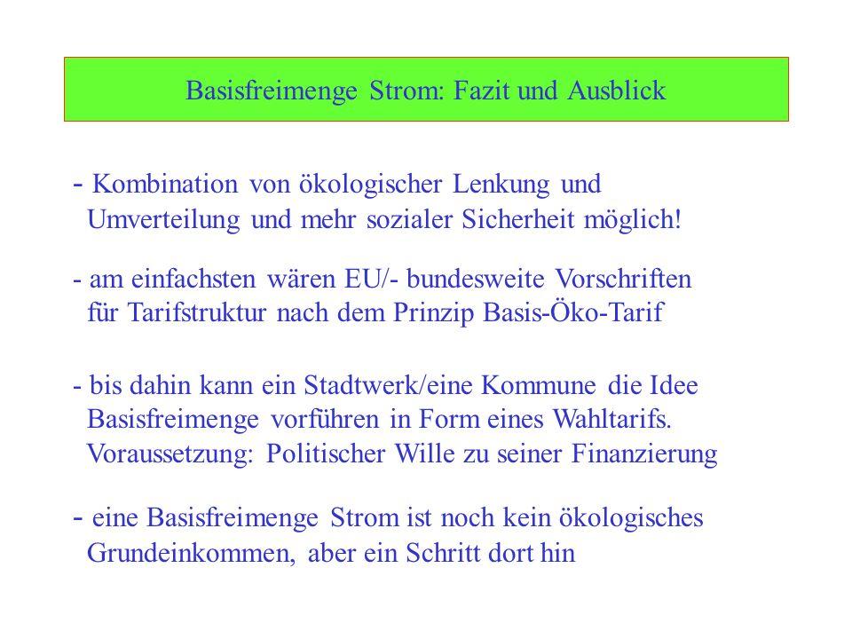 Ulrich Schachtschneider Basisfreimenge Strom: Fazit und Ausblick - Kombination von ökologischer Lenkung und Umverteilung und mehr sozialer Sicherheit