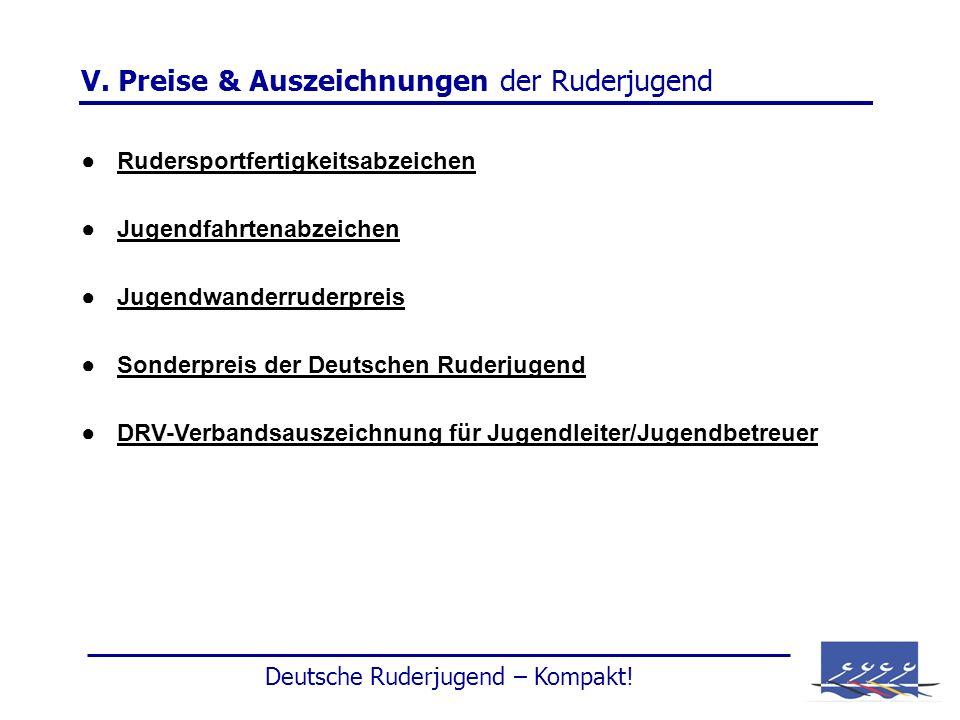 V. Preise & Auszeichnungen der Ruderjugend Rudersportfertigkeitsabzeichen Jugendfahrtenabzeichen Sonderpreis der Deutschen Ruderjugend Jugendwanderrud