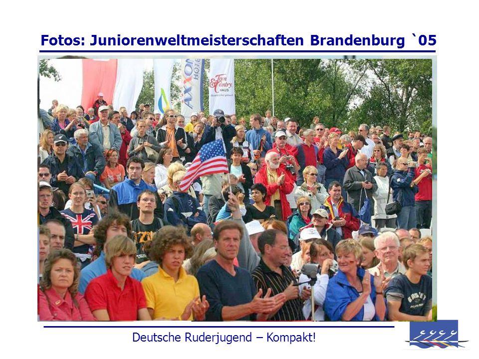 Fotos: Juniorenweltmeisterschaften Brandenburg `05 Deutsche Ruderjugend – Kompakt!