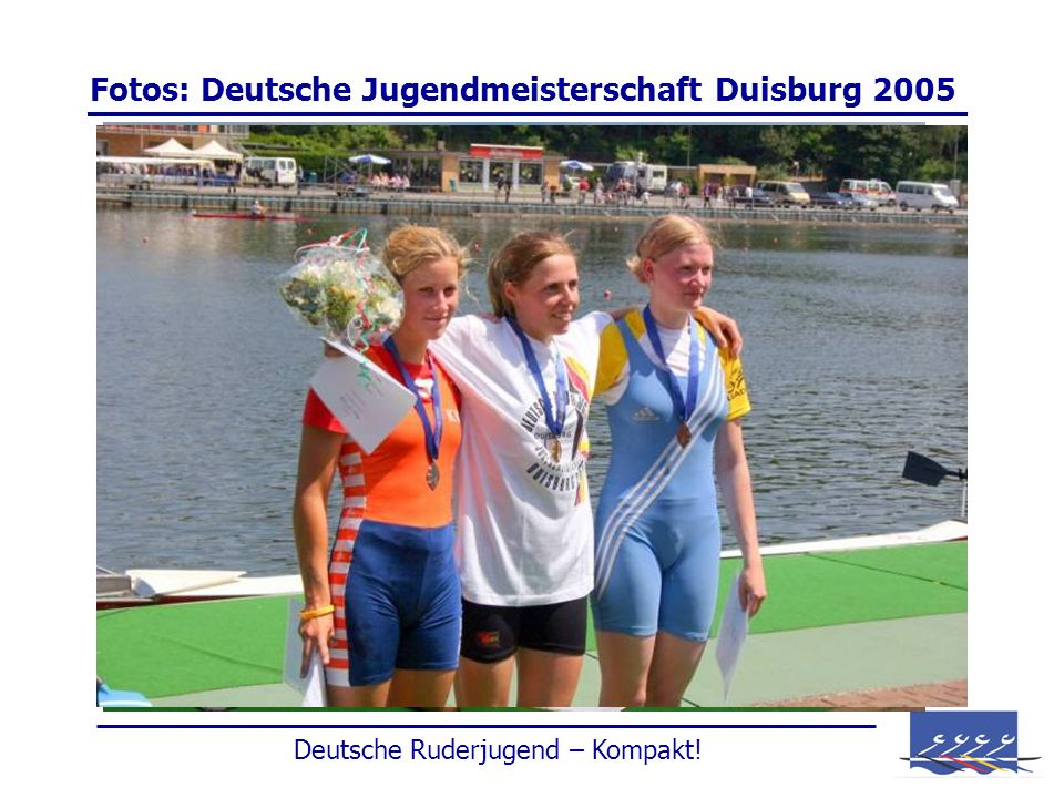 Fotos: Deutsche Jugendmeisterschaft Duisburg 2005 Deutsche Ruderjugend – Kompakt!