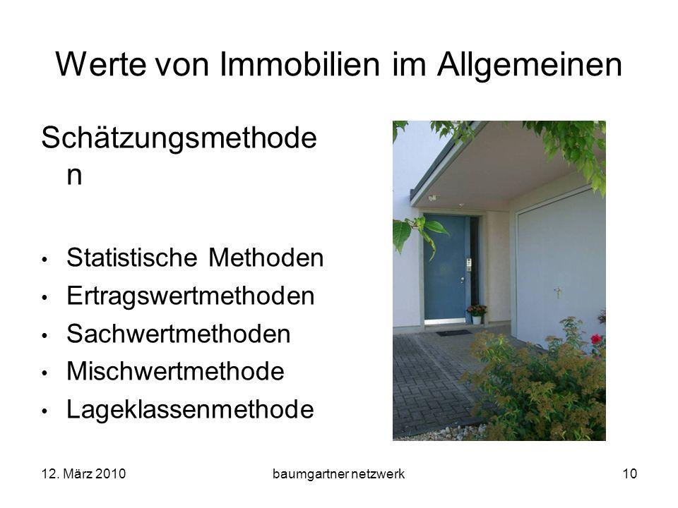12. März 2010baumgartner netzwerk10 Werte von Immobilien im Allgemeinen Schätzungsmethode n Statistische Methoden Ertragswertmethoden Sachwertmethoden