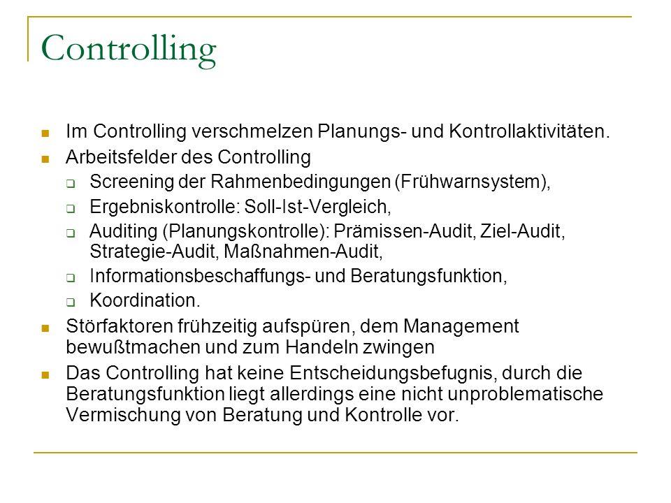 Controlling Im Controlling verschmelzen Planungs- und Kontrollaktivitäten. Arbeitsfelder des Controlling Screening der Rahmenbedingungen (Frühwarnsyst