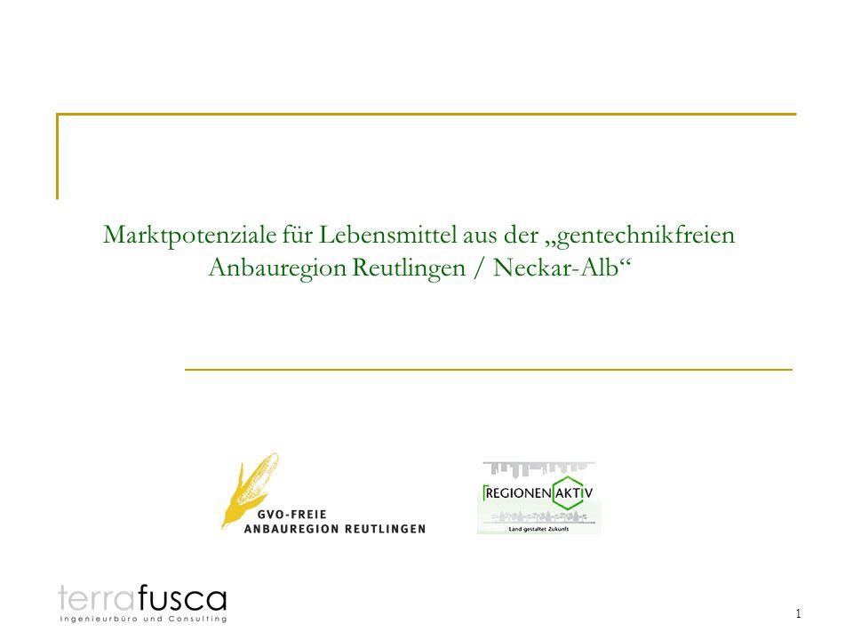 1 Marktpotenziale für Lebensmittel aus der gentechnikfreien Anbauregion Reutlingen / Neckar-Alb