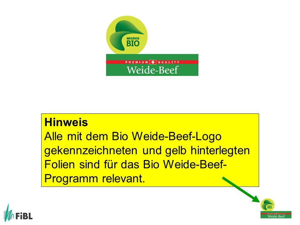 Hinweis Alle mit dem Bio Weide-Beef-Logo gekennzeichneten und gelb hinterlegten Folien sind für das Bio Weide-Beef- Programm relevant.