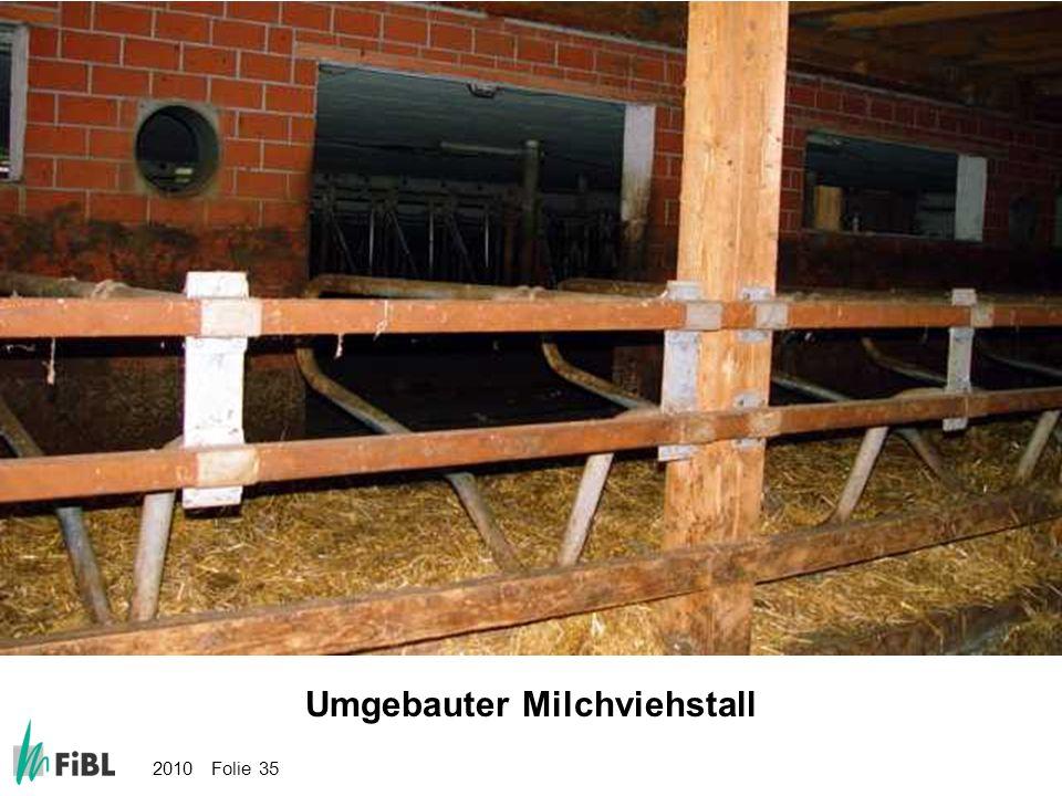 2010 Folie 35 Bild: Umgebauter Milchviehstall Umgebauter Milchviehstall