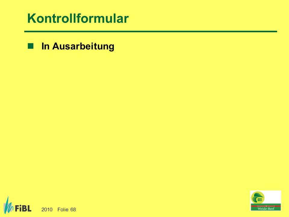 2010 Folie 68 Kontrollformular In Ausarbeitung