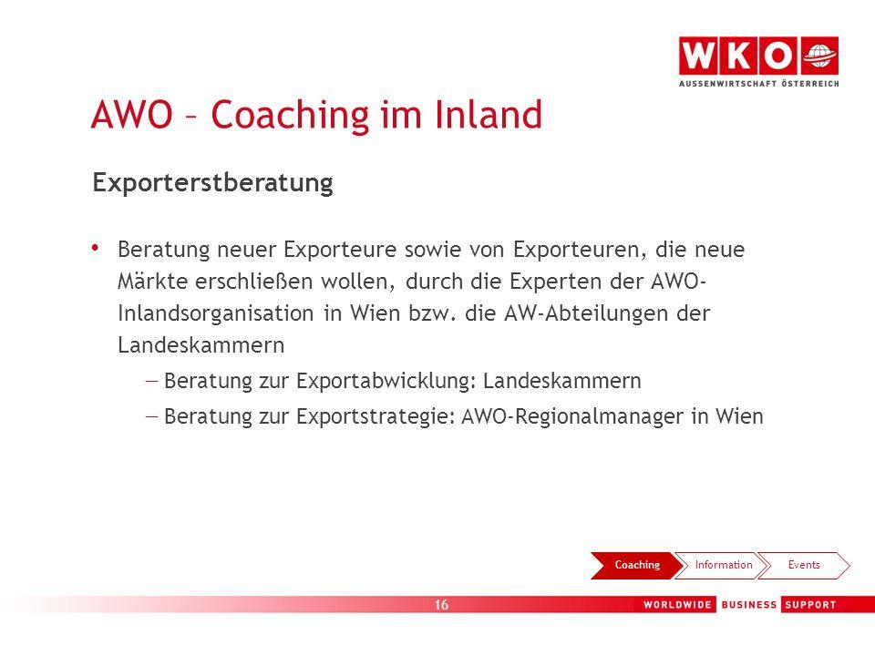 16 Beratung neuer Exporteure sowie von Exporteuren, die neue Märkte erschließen wollen, durch die Experten der AWO- Inlandsorganisation in Wien bzw. d