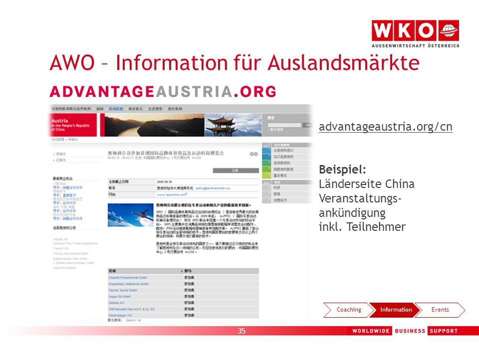 35 AWO – Information für Auslandsmärkte Beispiel: Länderseite China Veranstaltungs- ankündigung inkl. Teilnehmer advantageaustria.org/cn CoachingInfor